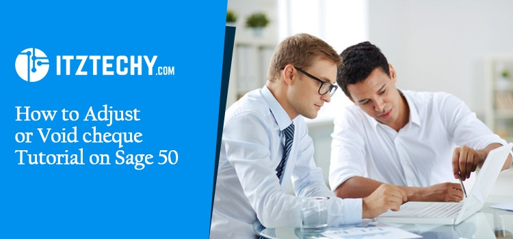 How to Adjust or Void Cheque Tutorial on Sage 50